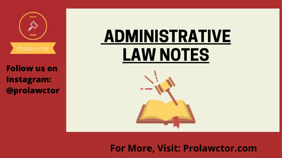 Judicial Control Over Administrative Acts: Administrative Law Notes- Prolawctor