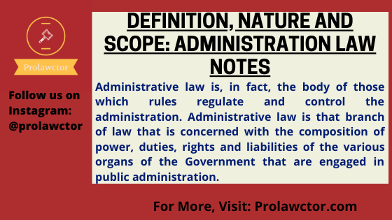 Definition, Nature and Scope: Administration Law Notes- Prolawctor