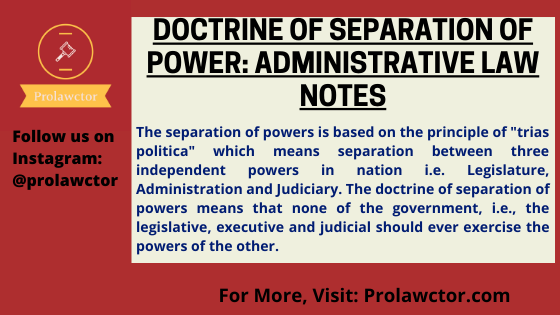 Doctrine of Separation of power: Administrative Law Notes- Prolawctor