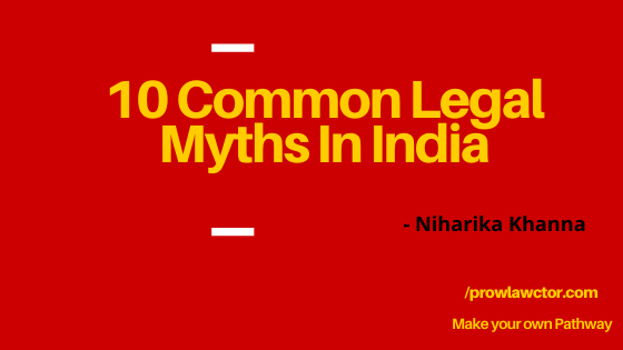 10 Common Legal Myths In India- Prolawctor