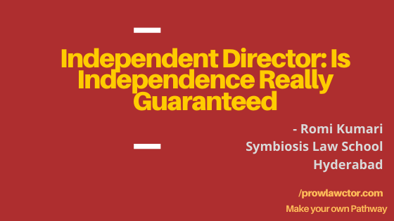 Independent Director: Is Independence Really Guaranteed - Prolawctor.com