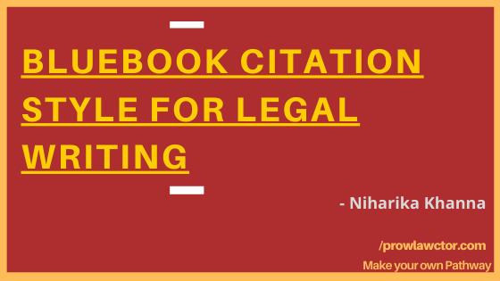 BLUEBOOK CITATION STYLE FOR LEGAL WRITING- Prolawctor
