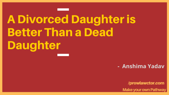 A Divorced Daughter is Better Than a Dead Daughter- Prolawctor