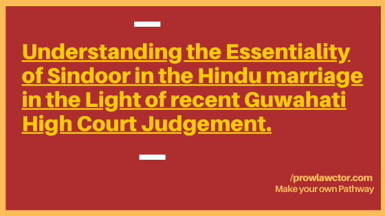 Understanding the essentiality of Sindoor in the Hindu marriage in the light of recent Guwahati High Court judgement - Prolawctor