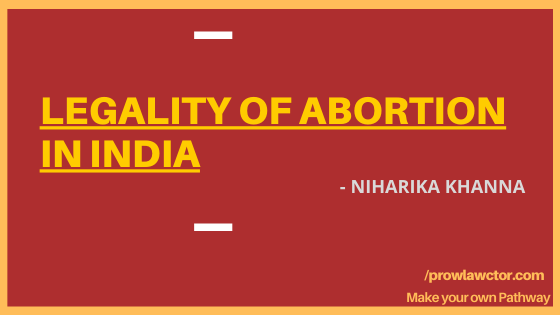 LEGALITY OF ABORTION IN INDIA - Prolawctor