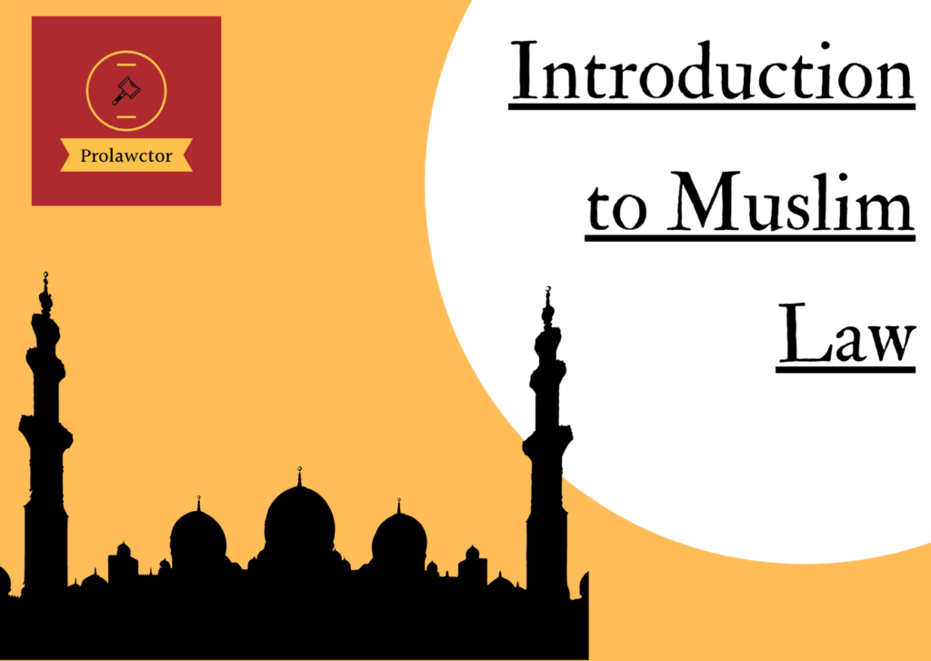 Introduction to Muslim Law: Family Law Notes - Prolawctor.com