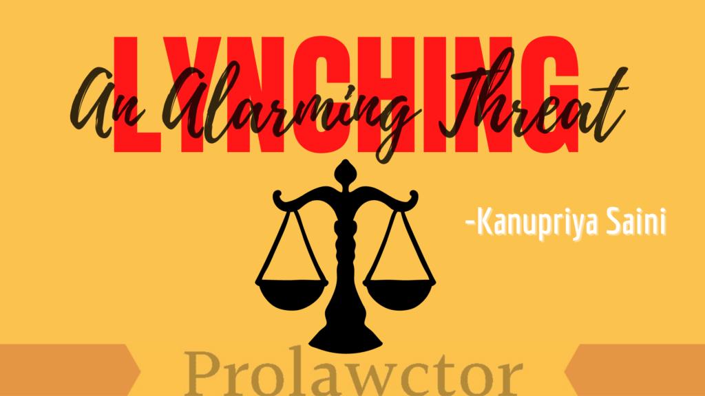 Lynching: An Alarming Threat- Prolawctor