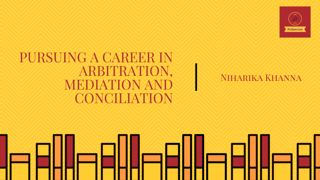 ARBITRATION, MEDIATION AND CONCILIATION- ADR- Prolawctor