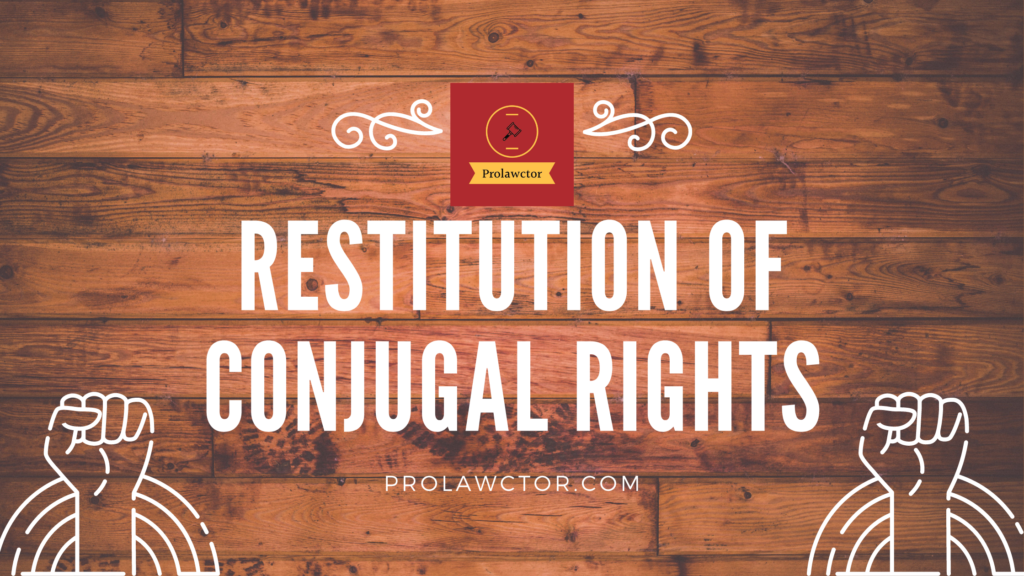 RESTITUTION OF CONJUGAL RIGHTS- Prolawctor