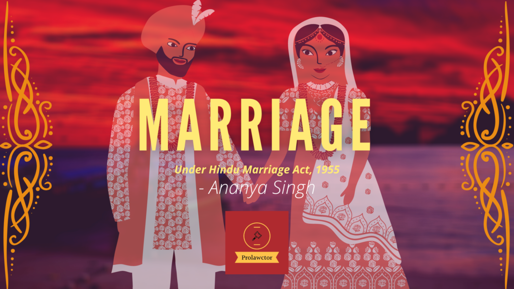 MARRIAGE UNDER HINDU MARRIAGE ACT, 1955- Prolawctor
