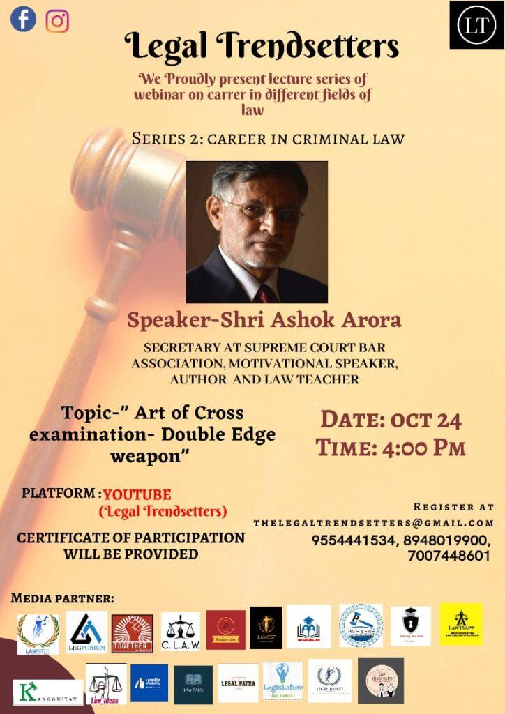 Webinar from Shri. Ashok Arora on Art of Cross examination- Double Edge weapon: Legal Trendsetters