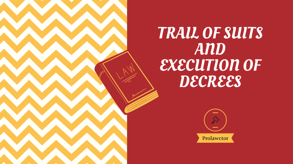 Trail Of Suits And Execution Of Decrees Under CPC
