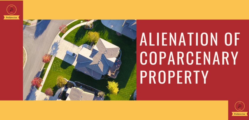 ALIENATION OF COPARCENARY PROPERTY