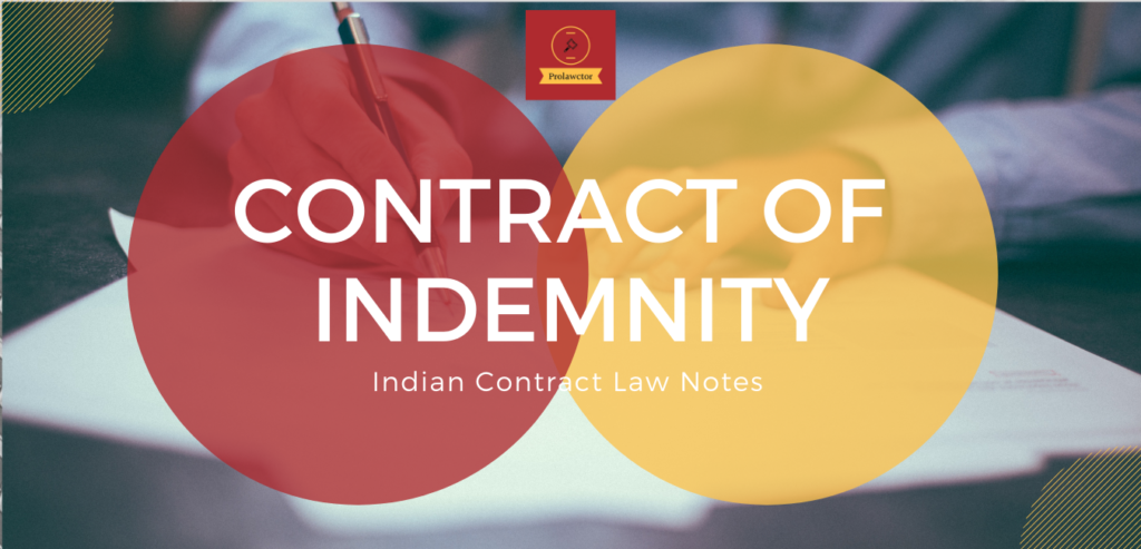 Contract of Indemnity- Indian Contract Law Notes- Prolawctor
