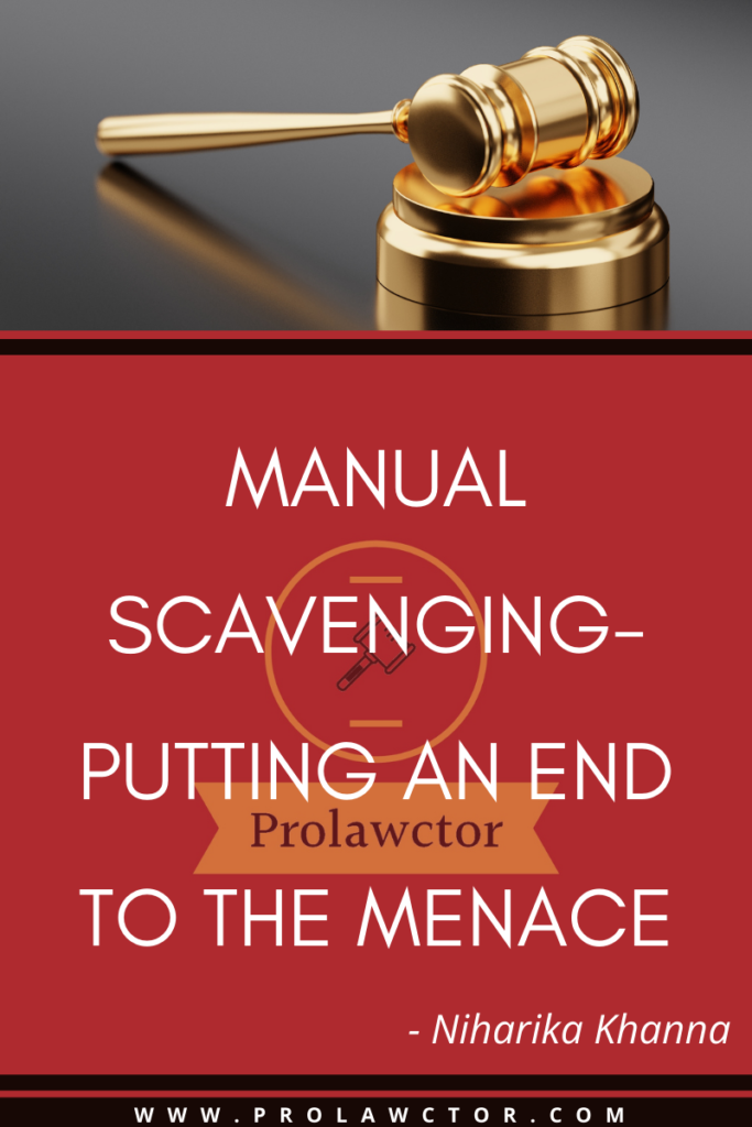 MANUAL SCAVENGING- PUTTING AN END TO THE MENACE- PROLAWCTOR