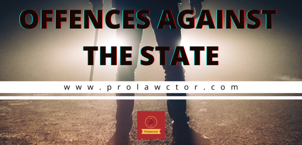 OFFENCES AGAINST THE STATE- PROLAWCTOR