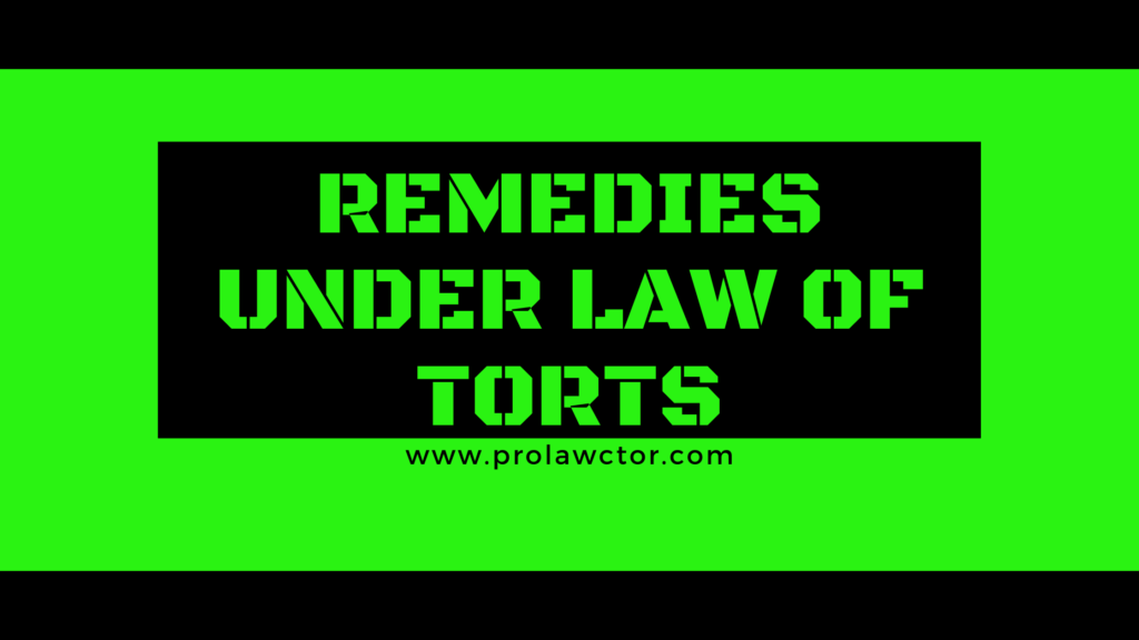 Notes on Remedies Under Law Of Torts