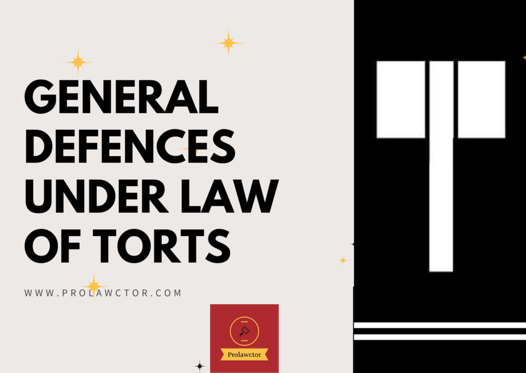 8 General Defences Against Tortious Liability- prolawctor