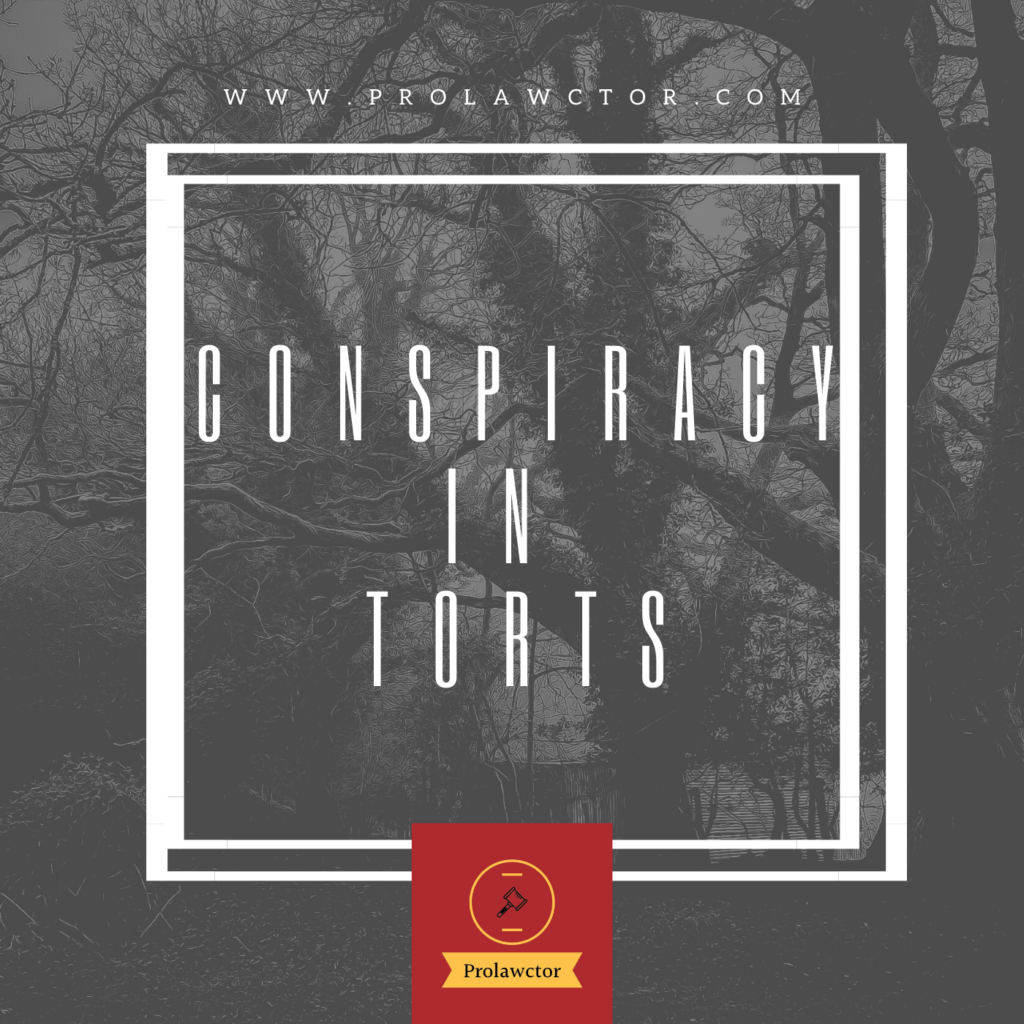 CONSPIRACY IN TORTS| Free Law Notes- Prolawctor